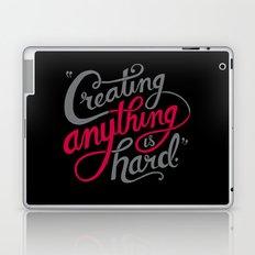Creating Anything is Hard Laptop & iPad Skin