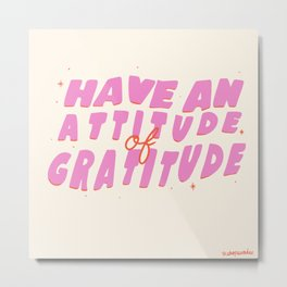 Attitude of Gratitude Metal Print