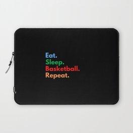 Eat. Sleep. Basketball. Repeat. Laptop Sleeve