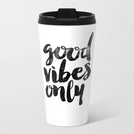 Good Vibes Only black and white typography poster black-white design home decor bedroom wall art Metal Travel Mug