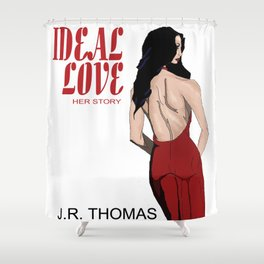 Ideal Love cover Shower Curtain