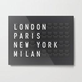 London, Paris, New York, Milan Metal Print