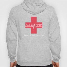Paramedic Saving Lives Everyday EMT EMS Hoody