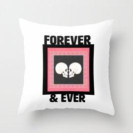 Forever & Ever till Death do us Part Throw Pillow