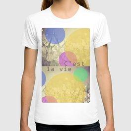 c'est la vie. T-shirt