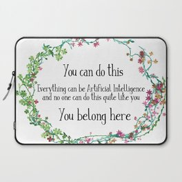 You belong in AI Laptop Sleeve