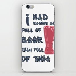 full of beer  - I love beer iPhone Skin