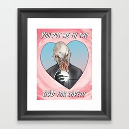 Ood - You Put Me In The OOD For Love! Framed Art Print