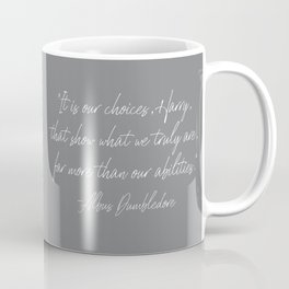 Our Choices Show Who We Truly Are Coffee Mug