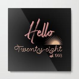 Hello Twenty-eight est. 1993 28th birthday gift Metal Print