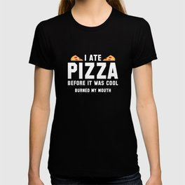I Ate Pizza Before It Was Cool T-shirt