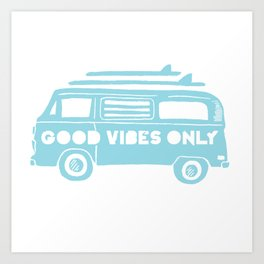 Good Vibes Only retro surfing Camper Van Art Print