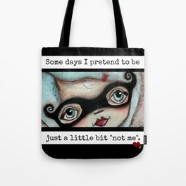 Not Me - by Diane Duda Tote Bag