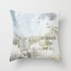 Blend In and Disappear  Throw Pillow