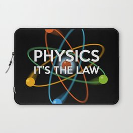 PHYSICS. IT'S THE LAW Laptop Sleeve