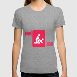 Your mother joke sex funny gift shirt T-shirt
