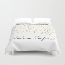 But Now Im Found - Amazing Grace Duvet Cover