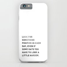 Look For Something Positive Slim Case iPhone 6s