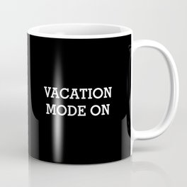 VACATION MODE ON White Typography Coffee Mug