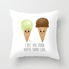 I Bet You Think You're Soooo Cool... Throw Pillow