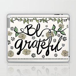 Be Grateful Laptop & iPad Skin
