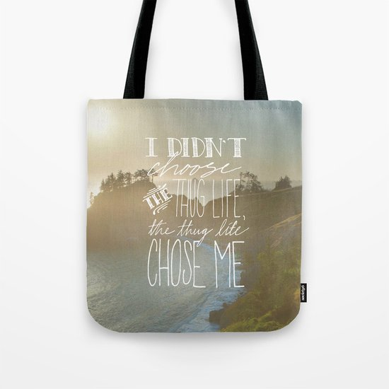 Oddly Placed Quotes 2 : Thug Life Tote Bag