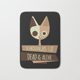 Schroedinger's Cat I Funny Dead and Alive Scientists print Bath Mat