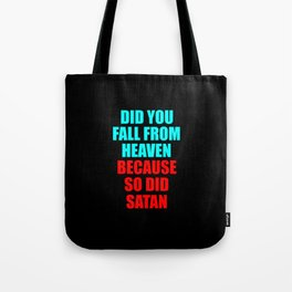 did you fall from heaven funny quotes Tote Bag