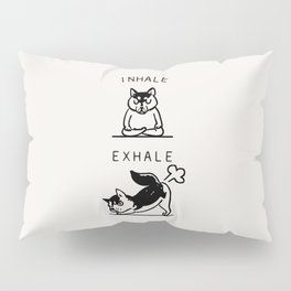 Inhale Exhale Husky Pillow Sham