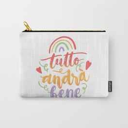 Tutto andra bene Carry-All Pouch