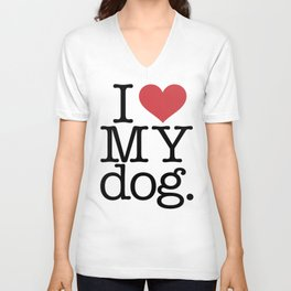 I love my dog Unisex V-Neck