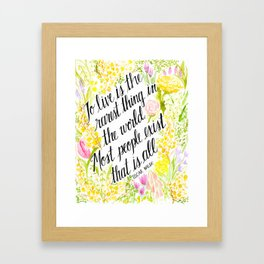 To Live Is the Rarest Thing Framed Art Print
