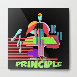 STANDING ON PRINCIPLE Metal Print