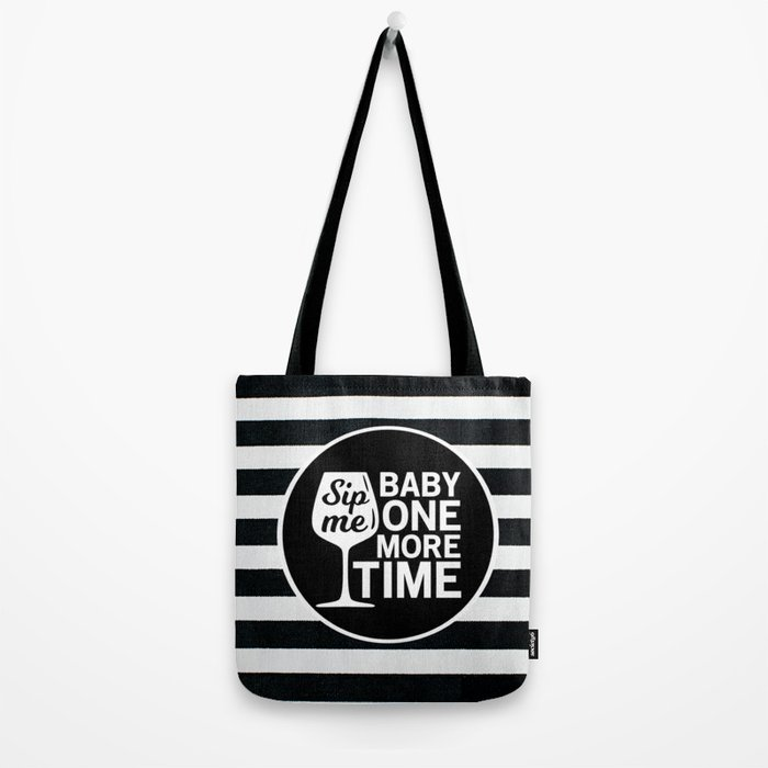 Sip Me Baby One More Time Tote Bag