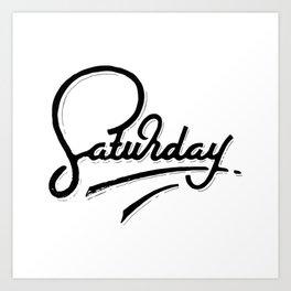 Saturday Art Print