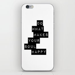 Do What Makes your soul Happy Quote iPhone Skin