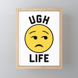 Ugh Life Funny Quote Framed Mini Art Print