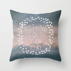 Nothing Gold Can Stay I Throw Pillow