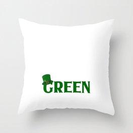 St Patricks Day I'm Not Irish But I Plan On Drinking Until I Pee Green Throw Pillow
