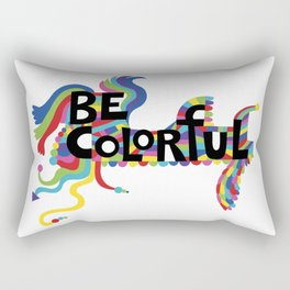 Be Colorful Rectangular Pillow