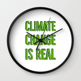 Climate Change is Real - Green Text Wall Clock