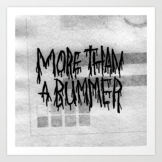 SO BUMMER MAN Art Print