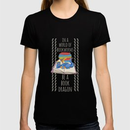 In A World Of Bookworms Be A Book Dragon T-shirt
