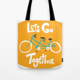Life's more fun when we're together Tote Bag