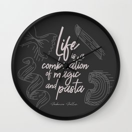 Federico Fellini on life, magic and pasta, inspirational quote, funny sentence, kitchen wall decor Wall Clock