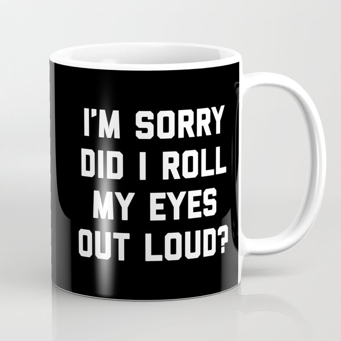 Roll My Eyes Funny Quote Kaffeebecher