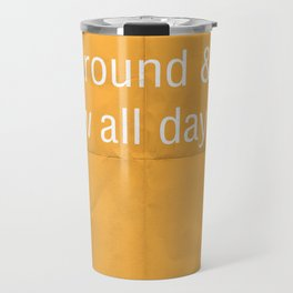 I do not just 'sit around and draw' all day. Travel Mug