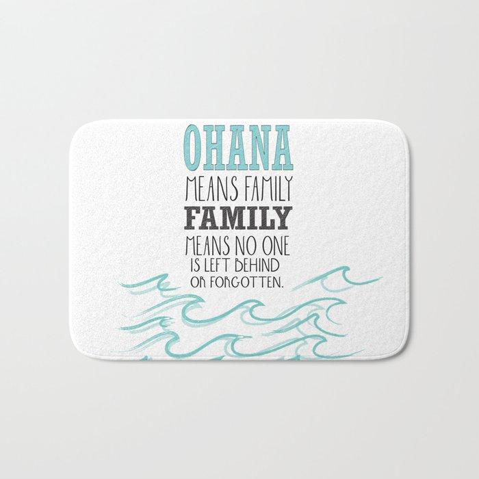 ohana means family.. lilo and stitch disney...  Bath Mat