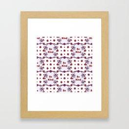 Be Kind - A Floral Pattern Framed Art Print