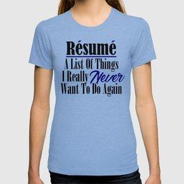 Funny Resume Hate Work Sarcastic Job Stupid Boss Meme T-shirt